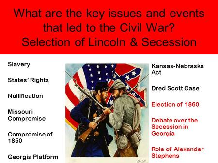 What are the key issues and events that led to the Civil War