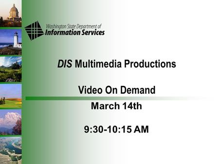 DIS Multimedia Productions Video On Demand March 14th 9:30-10:15 AM.