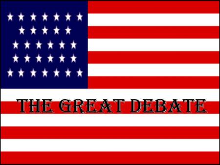 The Great Debate. 2. Sectionalism Divides America Sectionalism - the placing of the needs of one section of the nation over the needs of the whole nation.Sectionalism.