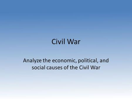 social political and economic causes of the civil war essay We will learn about the political, economic, and social impact the the civil war and the disruption of social norms during the war aided the cause of.