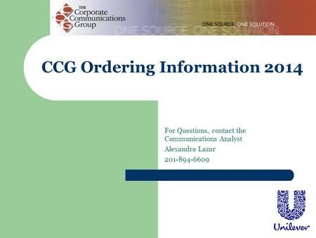 CCG Ordering Information 2014 For Questions, contact the Communications Analyst Alexandra Lazar 201-894-6609.