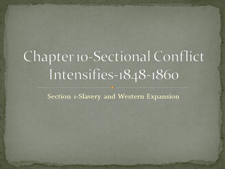 Section 1-Slavery and Western Expansion Click the Speaker button to listen to the audio again.