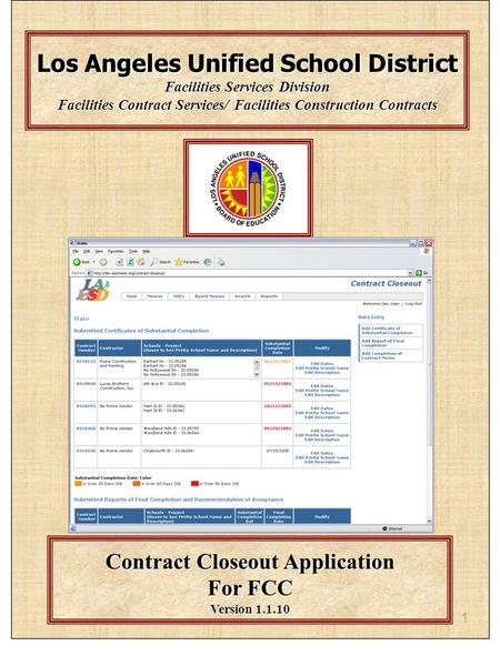 1 Los Angeles Unified School District Facilities Services Division Facilities Contract Services/ Facilities Construction Contracts Contract Closeout Application.