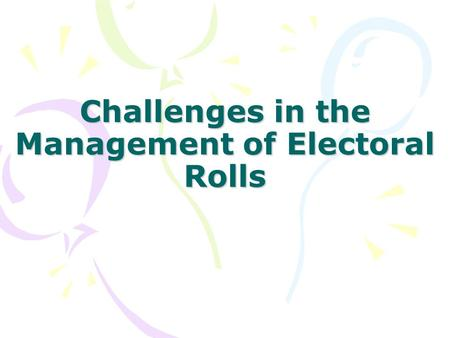 Challenges in the Management of Electoral Rolls