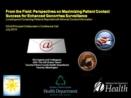 From the Field: Perspectives on Maximizing Patient Contact Success for Enhanced Gonorrhea Surveillance From the Field: Perspectives on Maximizing Patient.