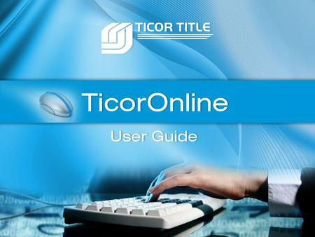TicorOnline Page: 2 Main Menu Prior to running a Property Report for the first time, select User Tools from the Main Menu. Note: If you already set your.