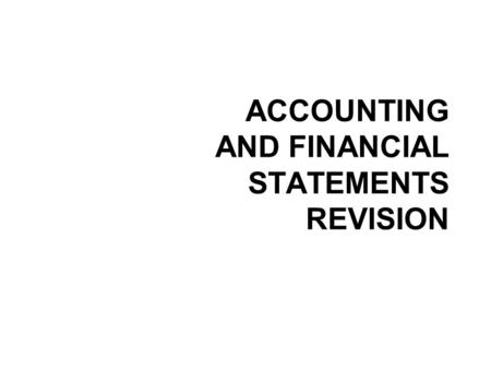ACCOUNTING AND FINANCIAL STATEMENTS REVISION. ACC--- 1.How many of you will work as acc one day? 2.How many of you are acc majors? 3.Which acc magazines.