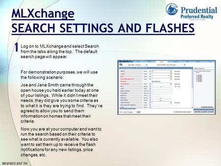 REVISED 2/07 TH MLXchange SEARCH SETTINGS AND FLASHES Log on to MLXchange and select Search from the tabs along the top. The default search page will.