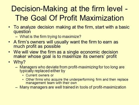 Decision-Making at the firm level - The Goal Of Profit Maximization