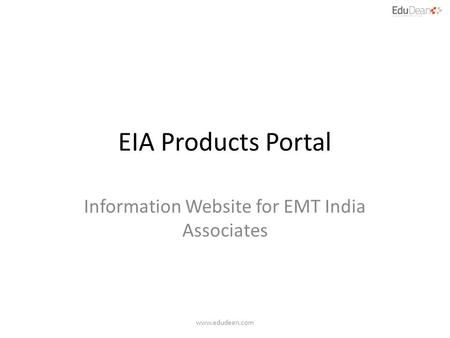 EIA Products Portal Information Website for EMT India Associates www.edudean.com.