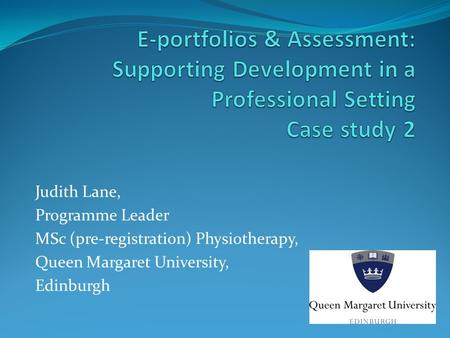 Judith Lane, Programme Leader MSc (pre-registration) Physiotherapy,