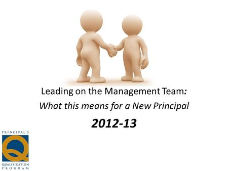 Leading on the Management Team: What this means for a New Principal 2012-13.