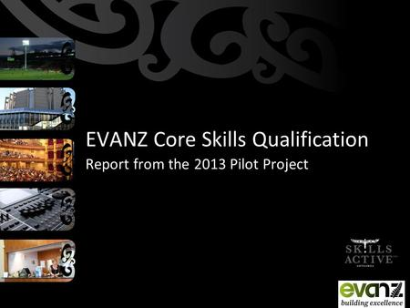 EVANZ Core Skills Qualification Report from the 2013 Pilot Project.