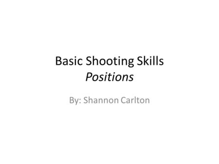 Basic Shooting Skills Positions