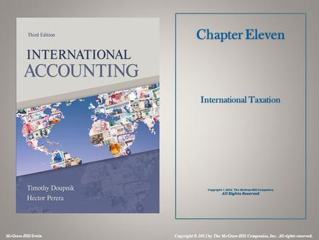McGraw-Hill/Irwin Copyright © 2012 by The McGraw-Hill Companies, Inc. All rights reserved. Chapter Eleven International Taxation Copyright © 2012 The McGraw-Hill.