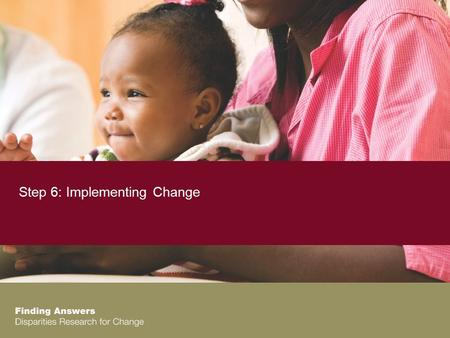 Step 6: Implementing Change. Implementing Change Our Roadmap.
