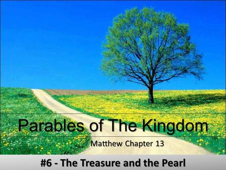 Parables of The Kingdom Matthew Chapter 13 #6 - The Treasure and the Pearl.