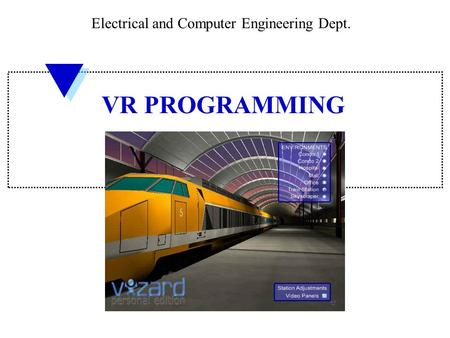 Electrical and Computer Engineering Dept. VR PROGRAMMING.