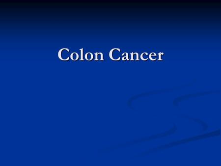 Colon Cancer. What is the Colon The Colon comprises the end of the long, coiled, tubular digestive tract located in the Abdomen It basically acts as a.