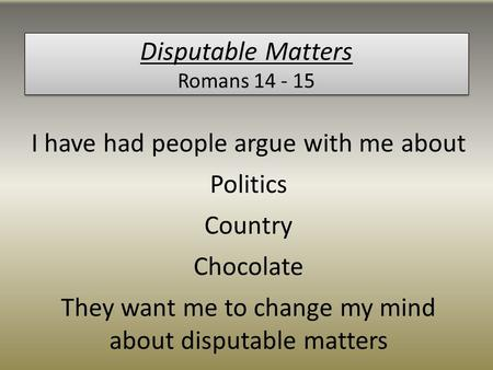 Disputable Matters Romans