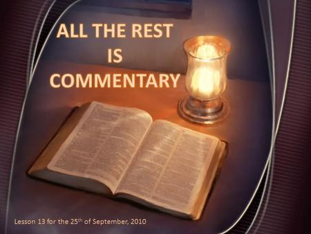 Lesson 13 for the 25 th of September, 2010. WHO IS WEAK IN THE FAITH? (Romans, 14: 1-15: 3) SDA Bible Commentary, on Romans, 14: 1.