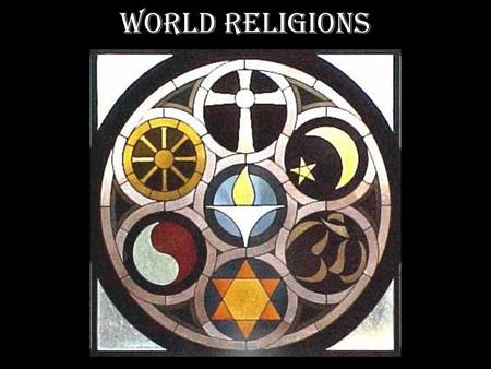 World Religions. Religion Religion is an organized system of beliefs, ceremonies, practices and worship that centers on one or more gods –Polytheism-