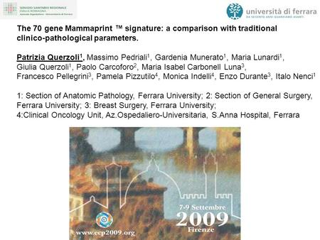 The 70 gene Mammaprint ™ signature: a comparison with traditional clinico-pathological parameters. Patrizia Querzoli 1, Massimo Pedriali 1, Gardenia Munerato.