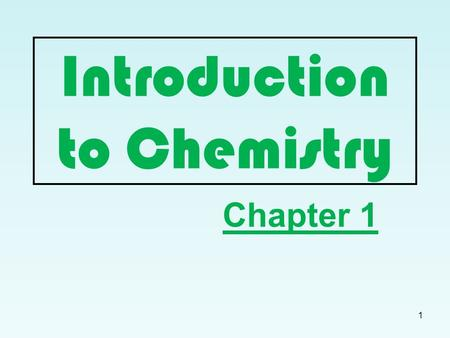Introduction to Chemistry Chapter 1 1. Why Study Chemistry: An Introduction Chemistry affects almost all aspects of life. Chemistry is a very broad area.