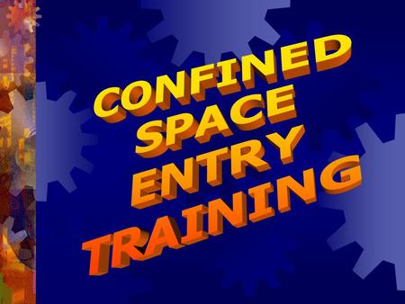 ASK YOURSELF…  What is a confined space?  What is difference between permitted and non-permitted confined spaces?  List 3 examples of permitted.
