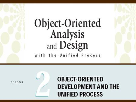 2Object-Oriented Analysis and Design with the Unified Process Objectives  Explain the purpose and various phases of the traditional systems development.