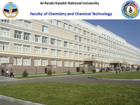 1 Al-Farabi Kazakh National University Faculty of Chemistry and Chemical Technology.