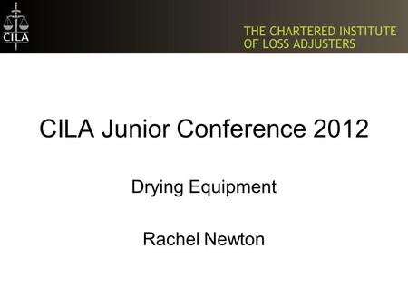 CILA Junior Conference 2012 Drying Equipment Rachel Newton.
