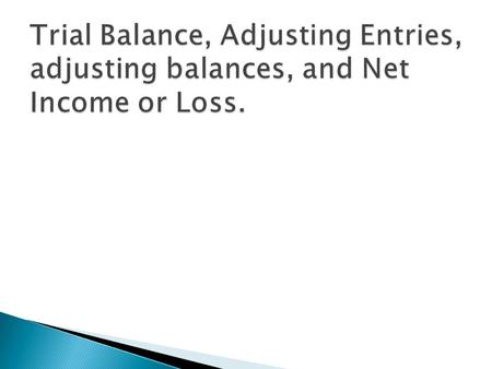  Record the end of period General Ledger account balances in the Trial Balance columns of the worksheet. ◦ See General Ledger & Worksheet solutions.