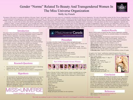 "Gender ""Norms"" Related To Beauty And Transgendered Women In The Miss Universe Organization Molly Joy French Introduction This project looks at the question."