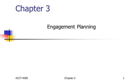 Chapter 3 Engagement Planning ACCT-4080 Chapter 3.