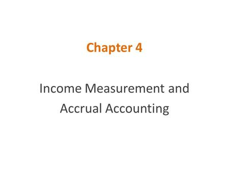 Income Measurement and Accrual Accounting