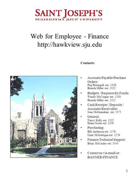 1 Web for Employee - Finance  Contacts: Accounts Payable-Purchase Orders: Peg Pierangeli ext. 1326 Brenda Miller ext. 1322 Budgets.