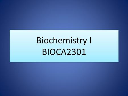 Biochemistry I BIOCA2301. Topics Carbohydrates Lipids Proteins Nucleic acids Enzymes Metabolism Carbohydrates Lipids Proteins Nucleic acids Enzymes Metabolism.