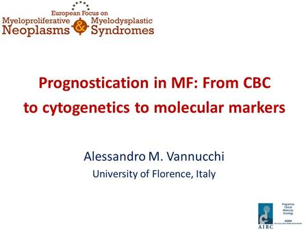 Prognostication in MF: From CBC to cytogenetics to molecular markers