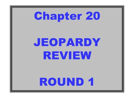 Chapter 20 JEOPARDY REVIEW ROUND 1 400 200 100 400 300 200 300 100 400 200 300 100 400 300 200 100 #'s Famous People Vocab Native Struggles Grab Bag.