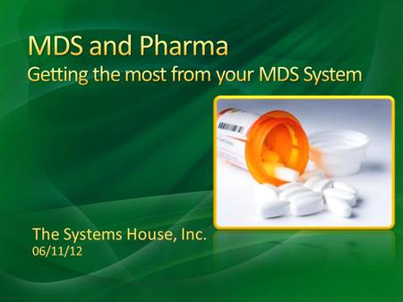 The Systems House, Inc. 06/11/12. Setup Drug Types, Pharma Records Pedigree Printing Options Pedigree How it Works Updating Reporting ARCOS Reporting.
