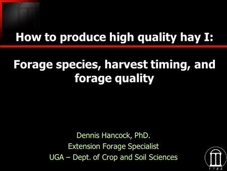 Dennis Hancock, PhD. Extension Forage Specialist