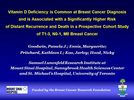 Vitamin D Deficiency is Common at Breast Cancer Diagnosis and is Associated with a Significantly Higher Risk of Distant Recurrence and Death in a Prospective.