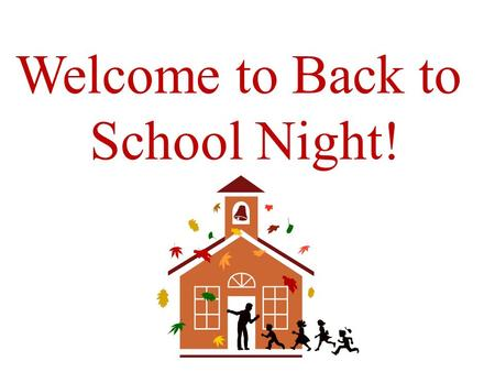 Welcome to Back to School Night!. Fun and educational year Get ready for 4 th grade Strengthen study skills, students will enjoy reading, and become better.