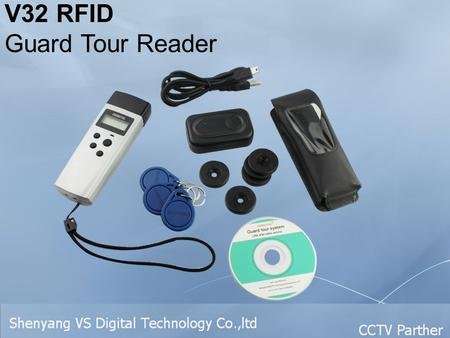 V32 RFID Guard Tour Reader. V32 Technical Data Reading TypeRFID Reading Distance1-3cm Alarms24 groups alarms MeterialMetal Body TransmitUSB Cable IndicationOLED.