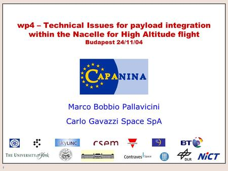 1 wp4 – Technical Issues for payload integration within the Nacelle for High Altitude flight Budapest 24/11/04 Marco Bobbio Pallavicini Carlo Gavazzi Space.