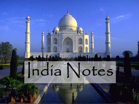India Notes. Where did civilization begin in India? Civilization began in the Indus River valley. It is one of the four Cradles of Civilization. The two.