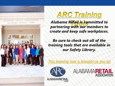 © Business & Legal Reports, Inc. 0908 Alabama Retail is committed to partnering with our members to create and keep safe workplaces. Be sure to check out.