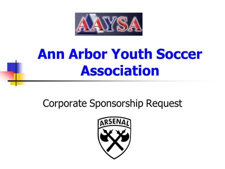Ann Arbor Youth Soccer Association Corporate Sponsorship Request.