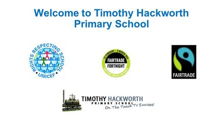 Welcome to Timothy Hackworth Primary School. Learning to Write!